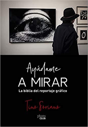 Portada del libro 'Ayúdame a mirar' de Tino Soriano