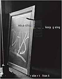Portada de 'Hold Still, keep going' de Robert Frank